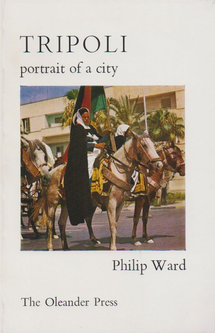 Tripoli: Portrait of a City by Philip Ward